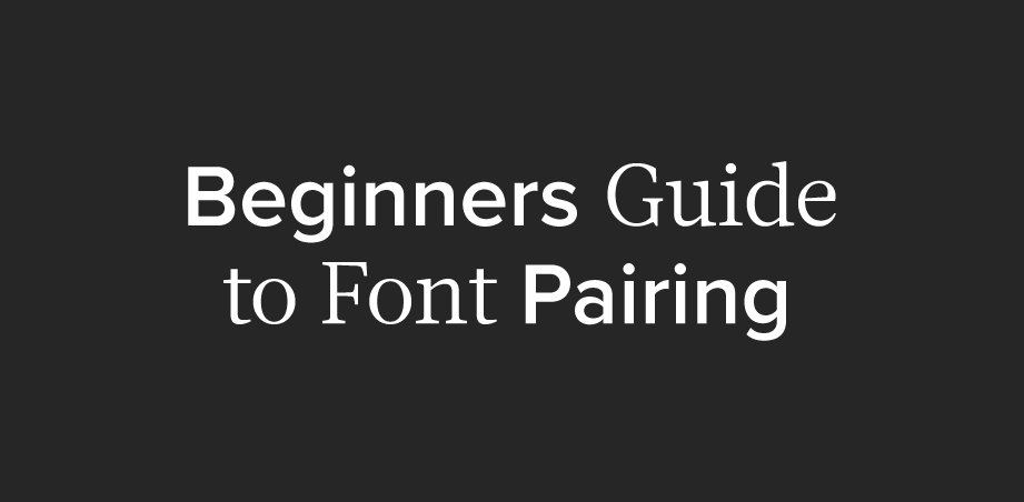 Beginners Guide to Font Pairing