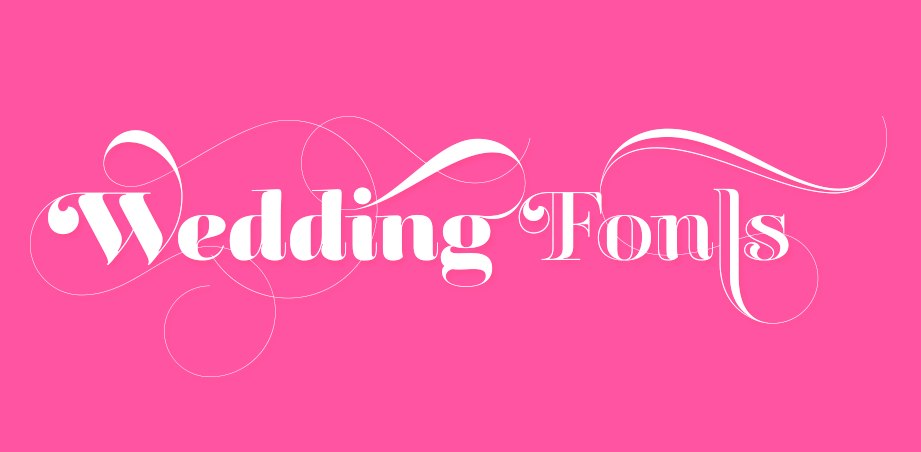 Fonts for the Special Day: Making your Wedding Look Right