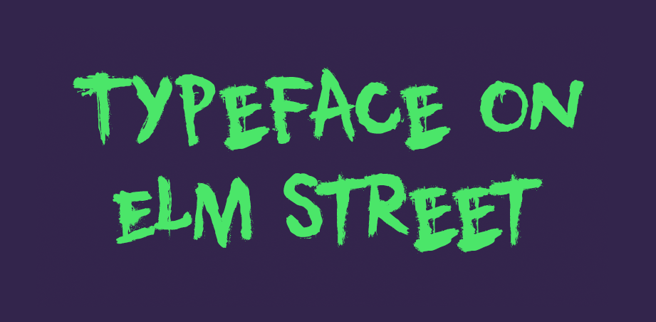Typeface on Elm Street: Halloween Fonts