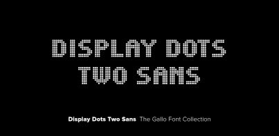 Display Dots Two Sans