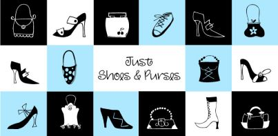 Just Shoes and Purses